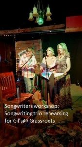 Songwriters workshop: Songwriting trio rehearsing for Gil's@Grassroots